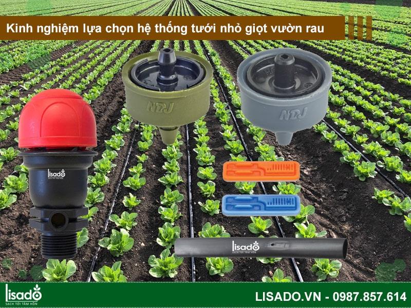 Kinh nghiệm lựa chọn hệ thống tưới nhỏ giọt vườn rau