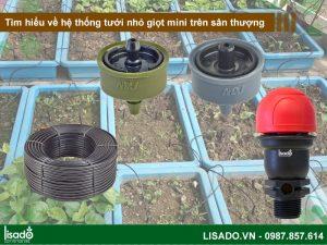 Tìm hiểu về hệ thống tưới nhỏ giọt mini trên sân thượng
